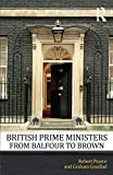 British Prime Ministers from Balfour to Brown, Pearce, Robert and Goodlad, Graham, 0415669839