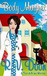 Body Magnet: (Reece Carson, RN, A Text-A-Nurse Cozy Mystery Book 3)