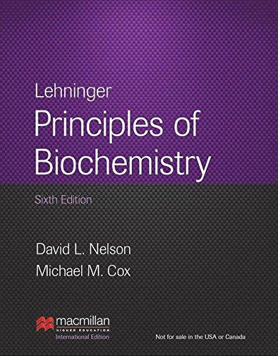 Lehninger Principles of Biochemistry (Lehninger Principles Of Biochemistry 6th Edition International)