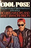Cool Pose : The Dilemmas of Black Manhood in America, Majors, Richard G. and Billson, Janet M., 0669245232