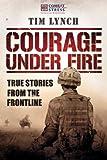 Courage under Fire, Tim Lynch, 1904027954