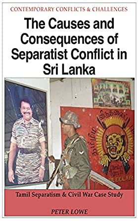 analysis of the civil conflict in sri lanka politics essay Religion and political conflict in south asia: india, pakistan, and sri lanka this book examines the interplay of religion and politics in predominantly hindu india.