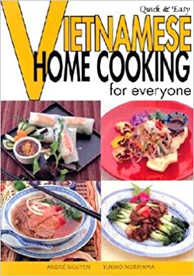 Quick & Easy Vietnamese: Home Cooking for Everyone [QUICK &