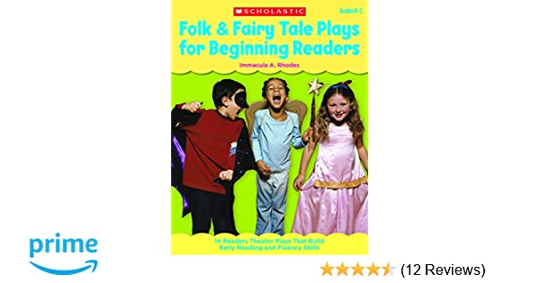 9833a8f397e5 Amazon.com: Folk & Fairy Tale Plays for Beginning Readers: 14 Reader  Theater Plays That Build Early Reading and Fluency Skills (9780545209281):  Immacula ...