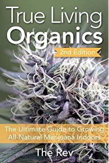 The intelligent gardener growing nutrient dense food steve true living organics the ultimate guide to growing all natural marijuana indoors fandeluxe Image collections