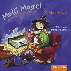 Kleine Zauberin ganz groß (Molli Mogel 1) Hörbuch