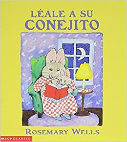 Leale a Su Conejito by Rosemary Wells (1997-05-03)