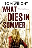 What Dies in Summer, Tom Wright and E. Nelson Hayes, 0393064026