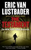 THE TESTAMENT By Lustbader, Eric Van (Author) Mass Market Paperbound on 31-Jul-2007