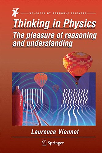 Thinking in Physics: The pleasure of reasoning and understanding