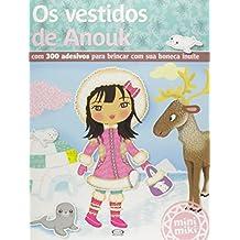 Vestidos de Anouk, Os: Com 300 Adesivos Para Brincar com Sua Boneca Inu'te - Colecao Minimiki
