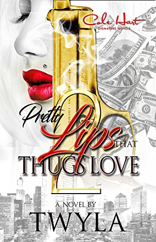 Pretty Lips That Thugs Love 2: An Urban Romance