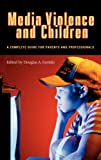 Media Violence and Children, Douglas A. Gentile, 0275979563