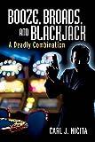 Booze, Broads, and Blackjack