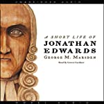 A Short Life of Jonathan Edwards | George M. Marsden