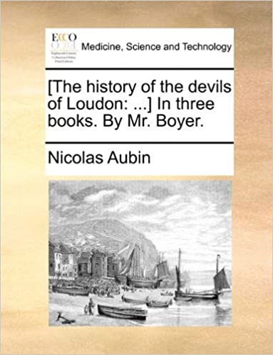 Book [The history of the devils of Loudon: ...] In three books. By Mr. Boyer.