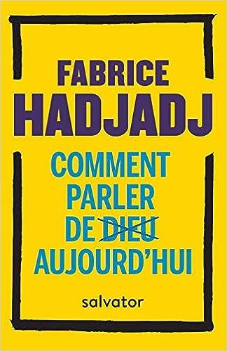 Comment parler de Dieu aujourdhui : Anti-manuel dévangélisation: Amazon.es: Fabrice Hadjadj: Libros en idiomas extranjeros