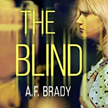 The Blind Audiobook by A. F. Brady Narrated by Kate Zane