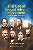 The Great Second Advent Movement: Its Rise and Progress