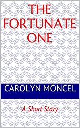 The Fortunate One: A Short Story