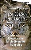 Espèces en danger ! Enquête sur la biodiversité en France