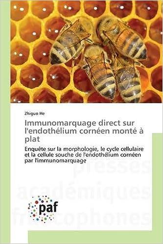 Livres Immunomarquage Direct Sur L'Endothelium Corneen Monte a Plat pdf ebook
