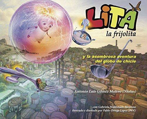 LITA la frijolita y la asombrosa aventura del globo de chicle