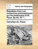 Selections from les Recherches Philosophiques Sur les Américains of M Pauw by Mr W***, Cornelius De Pauw, 1140697668