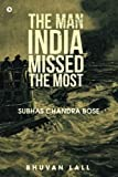 The Man India Missed the Most (Subhas Chandra Bose)