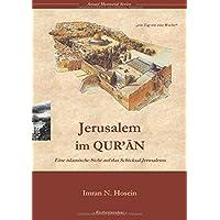 Jerusalem im Quran: Eine islamische Sicht auf das Schicksal Jerusalems