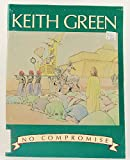img - for Keith Green No Compromise As Recorded By Keith Green on Sparrow Records book / textbook / text book