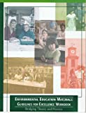 Environmental Education Materials : Guidelines for Excellence, Archie, M., 1884008410