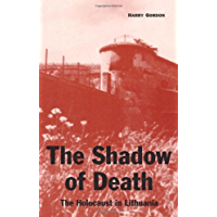 The Shadow of Death: The Holocaust in Lithuania