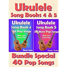 Ukulele Song Book 4 & 5 - 40 Popular Songs With Lyrics and Ukulele Chord Tabs - Bundle of 2 Ukulele Song Books: Ukulele Chord Tabs (Ukulele Songs 1)