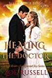 Healing the Doctor: Mail Order Bride Historical Western Romance (A Bride's Unexpected Joy Book 4)
