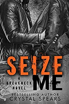 Seize Me (Breakneck series Book 1) by [Spears, Crystal]