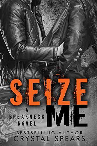 Seize me breakneck series book 1 kindle edition by crystal seize me breakneck series book 1 by spears crystal fandeluxe Images