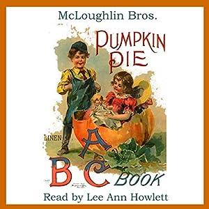 Pumpkin Pie ABC Book Audiobook