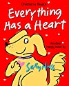 Children's Books: EVERYTHING HAS A HEART: (Fun, Adorable, Rhyming Bedtime Story/Picture Book, for Beginner Readers, About Hearts, Valentines, and Love, Ages 2-8)