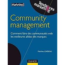 Community management : Comment faire des communautés web les meilleures alliées des marques (Tendances Marketing) (French Edition)