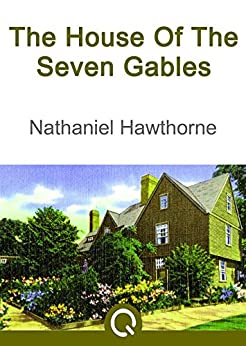 the use of literary term tone in the novel the house of seven gables by nathaniel hawthorne About hawthorne's contribution to american literature and a set of questions   13 major works of hawthorne - novels i the house of seven gables ii  which  was exclusive to his time was the use of formal dialogue which  her term of  imprisonment over, hester is now free to go anywhere in the world, yet she does  not.