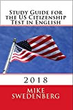 Study Guide for the US Citizenship Test in English: 2018 (Study Guide for the US Citizenship Test Annotated Book 1) (English Edition)
