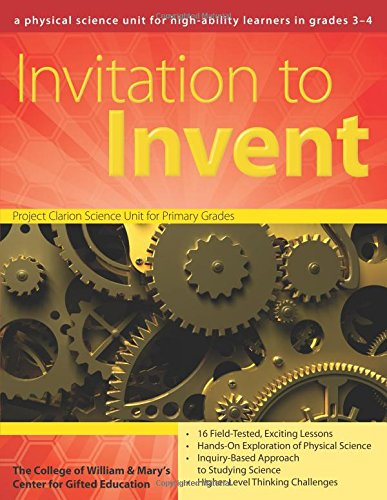 Invitation to Invent: A Third-Grade Physical Science Unit (William & Mary Units)