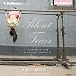 Silent Tears: A Journey of Hope in a Chinese Orphanage | Kay Bratt