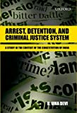 Arrest, Detention, and Criminal Justice System : A Study in the Context of the Constitution of India, Devi, Bellary Uma, 0198075995