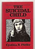 img - for The Suicidal Child book / textbook / text book