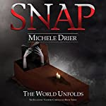 SNAP: The World Unfolds | Michele Drier