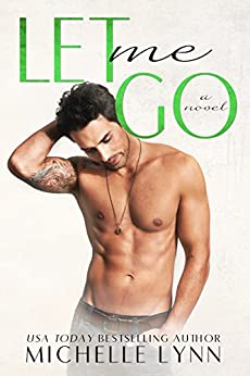 Let Me Go (The Invisibles Book 5) by [Lynn, Michelle]
