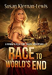 Race to World's End (The Rowan & Ella Time Travel Adventure Series, Book 3)