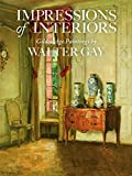 Impressions of Interiors: Gilded Age Paintings by Walter Gay